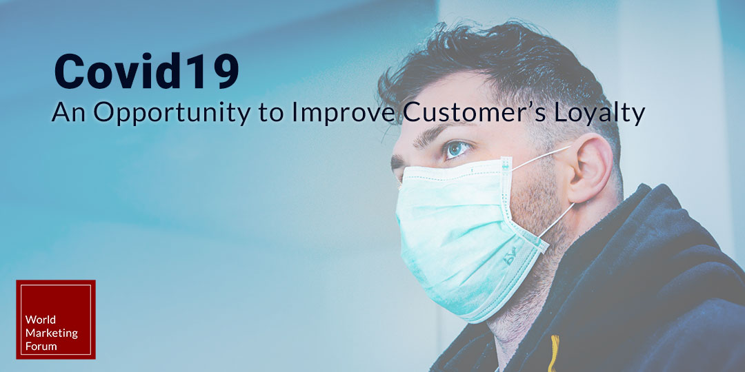 Covid19: An Opportunity to Improve Customer's Loyalty